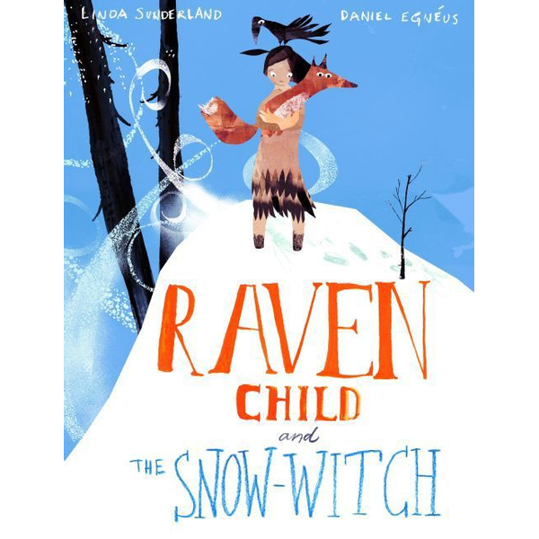 Sunderland, Linda - Allen & Unwin Raven Child and the Snow-Witch book English Paperback 48 pages