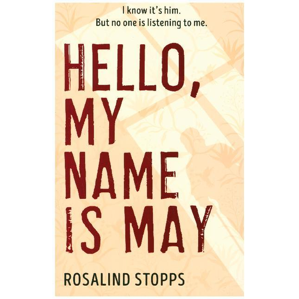 Stopps, Rosalind - Hello, My Name is May