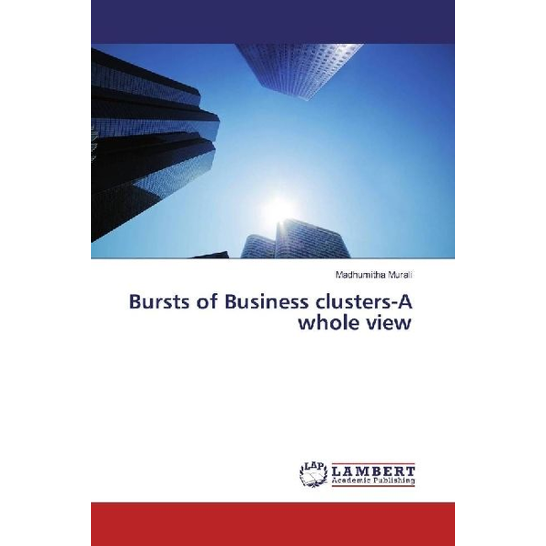 Murali, Madhumitha Bursts of Business clusters-A whole view