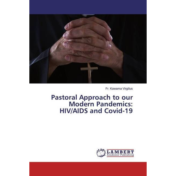 Virgilius, Fr. Kawama - Pastoral Approach to our Modern Pandemics: HIV/AIDS and Covid-19