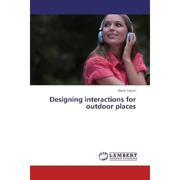 Tsouni, Danai - Designing interactions for outdoor places