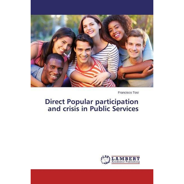 Tosi, Francisco - Direct Popular participation and crisis in Public Services