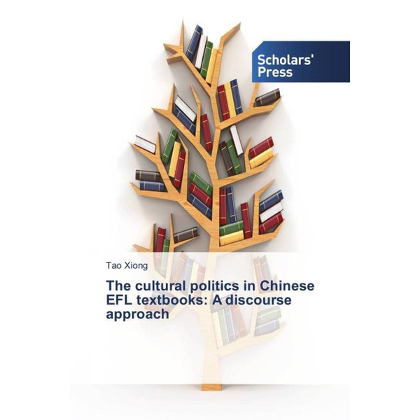 Xiong, Tao - The cultural politics in Chinese EFL textbooks: A discourse approach