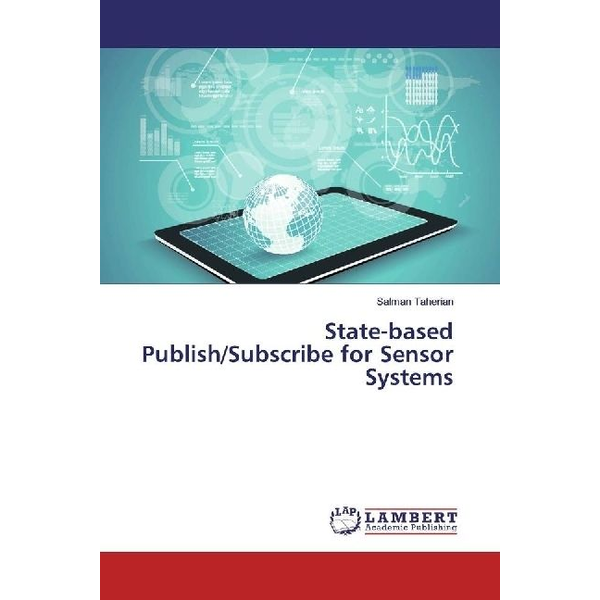 Taherian, Salman - State-based Publish/Subscribe for Sensor Systems
