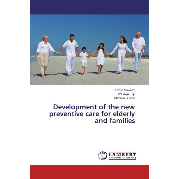 Sawami, Kazue - Development of the new preventive care for elderly and families