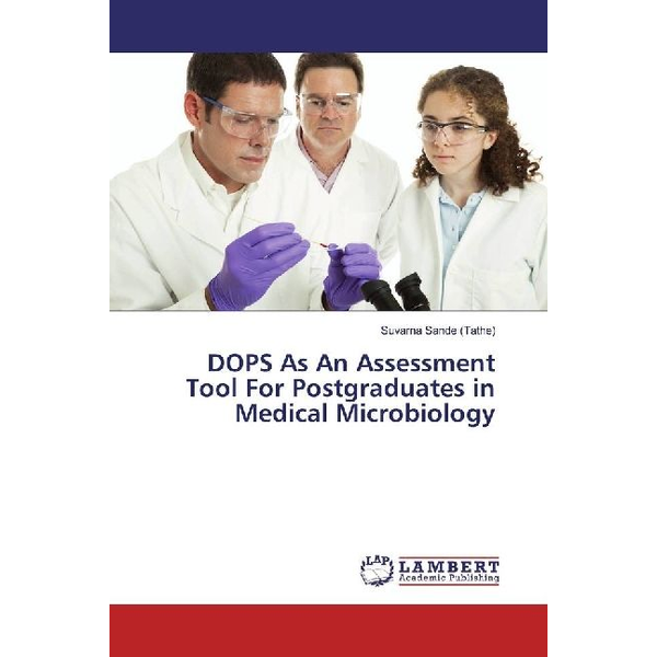 Sande (Tathe), Suvarna - DOPS As An Assessment Tool For Postgraduates in Medical Microbiology