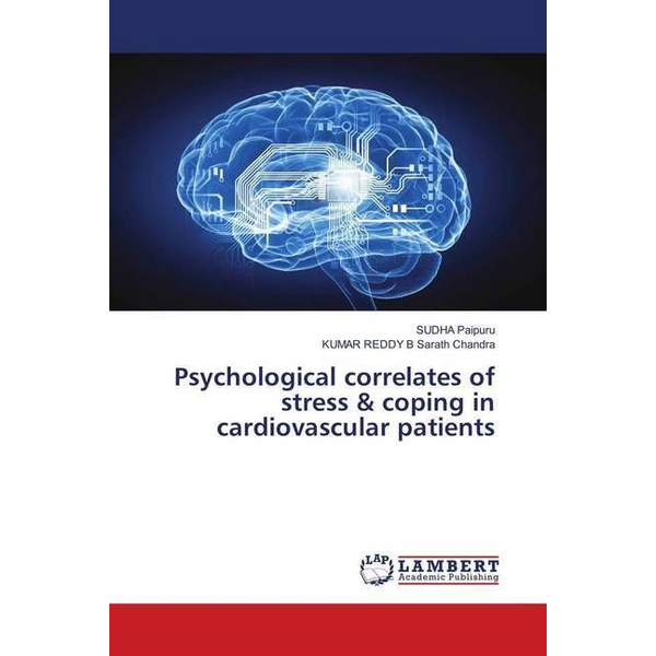Paipuru, SUDHA - Psychological correlates of stress & coping in cardiovascular patients