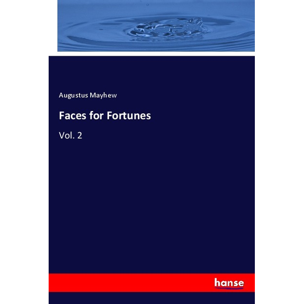 Mayhew, Augustus - Faces for Fortunes