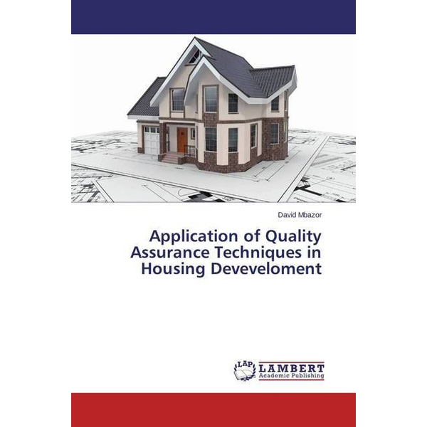 Mbazor, David - Application of Quality Assurance Techniques in Housing Deveveloment