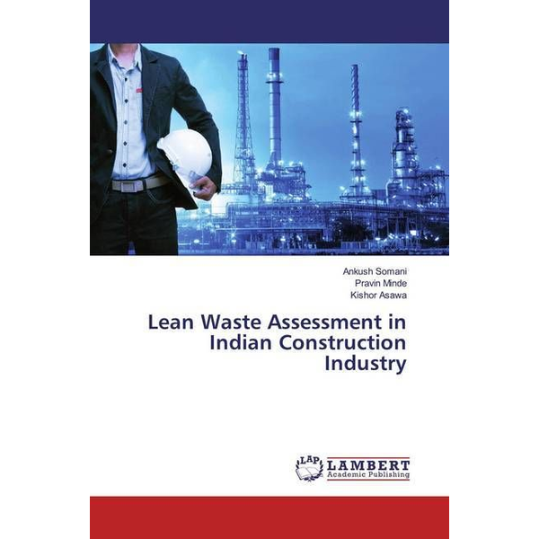 Somani, Ankush - Lean Waste Assessment in Indian Construction Industry