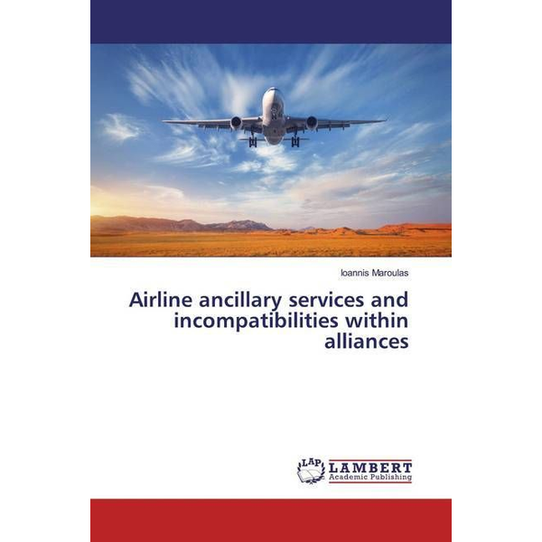 Maroulas, Ioannis Airline ancillary services and incompatibilities within alliances