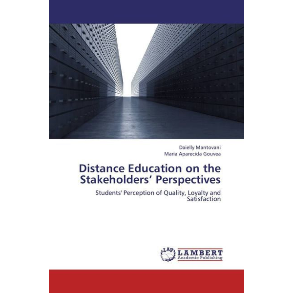 Mantovani, Daielly - Distance Education on the Stakeholders Perspectives - Students' Perception of Quality, Loyalty and Satisfaction