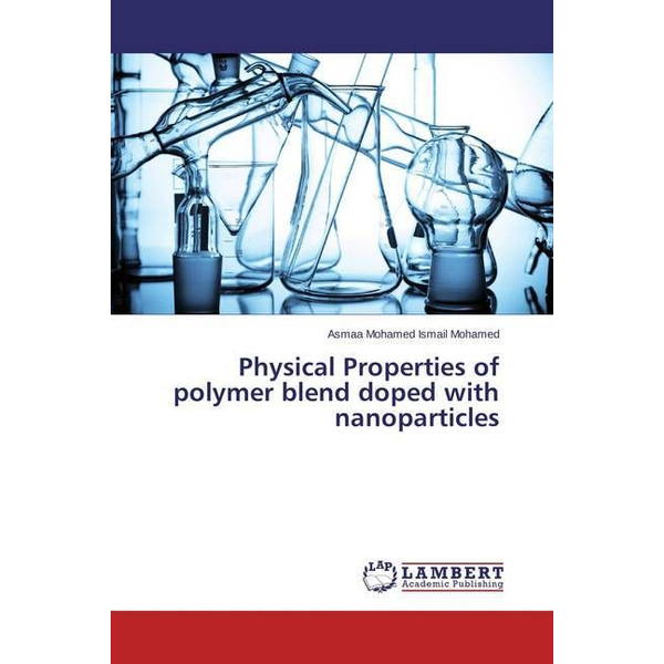 Mohamed Ismail Mohamed, Asmaa - Physical Properties of polymer blend doped with nanoparticles