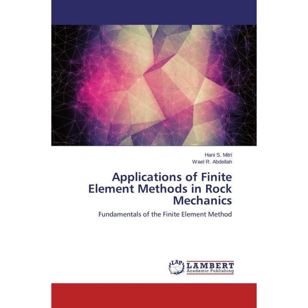 Mitri, Hani S. - Applications of Finite Element Methods in Rock Mechanics - Fundamentals of the Finite Element Method