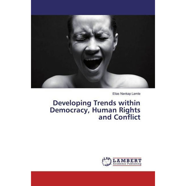 Nankap Lamle, Elias - Developing Trends within Democracy, Human Rights and Conflict