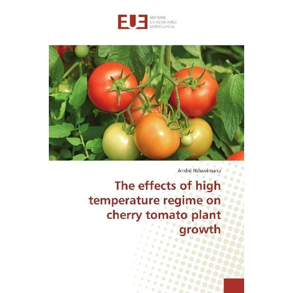 Nduwimana, André - The effects of high temperature regime on cherry tomato plant growth