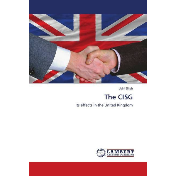 Shah, Jaini - The CISG - Its effects in the United Kingdom