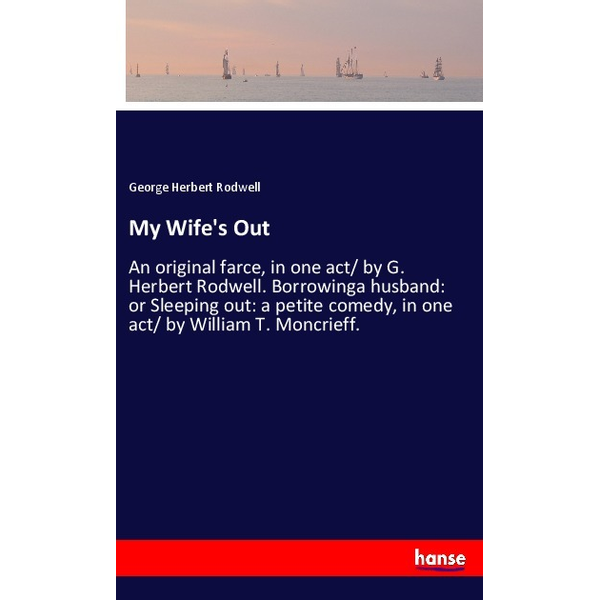 Rodwell, George Herbert - My Wife's Out