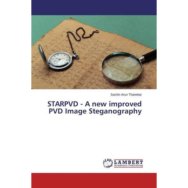 Thanekar, Sachin Arun - STARPVD - A new improved PVD Image Steganography