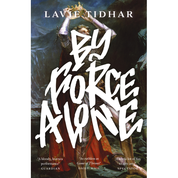 Tidhar, Lavie - By Force Alone