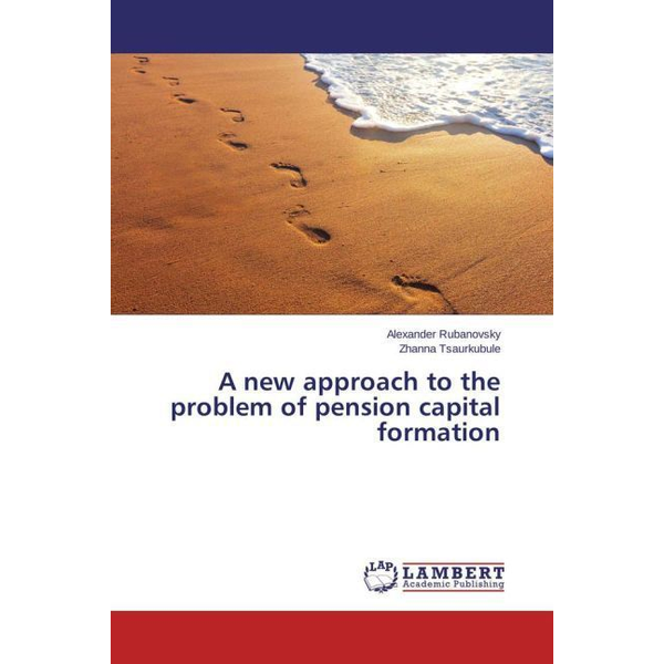 Rubanovsky, Alexander - A new approach to the problem of pension capital formation