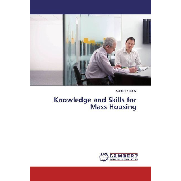 Yaro A., Sunday - Knowledge and Skills for Mass Housing