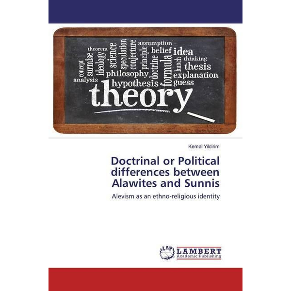 Yildirim, Kemal - Doctrinal or Political differences between Alawites and Sunnis - Alevism as an ethno-religious identity