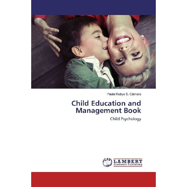 S. Câmara, Paula Rubya - Child Education and Management Book - Child Psychology