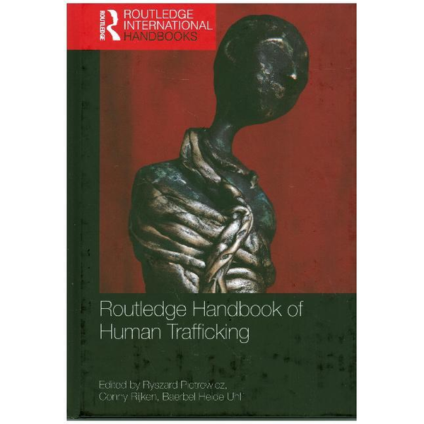 Taylor & Francis Routledge Handbook of Human Trafficking