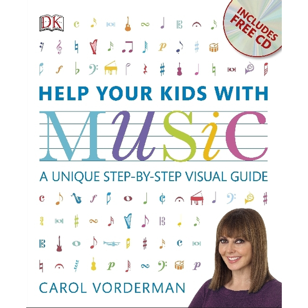 Vorderman, Carol - Help Your Kids with Music - A Unique Step-by-Step Visual Guide. Includes free CD