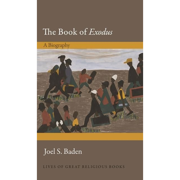 Baden, Joel S. - The Book of Exodus: A Biography