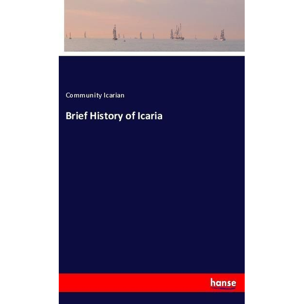 Icarian, Community - Brief History of Icaria