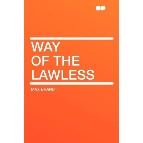Brand, Max - Way of the Lawless