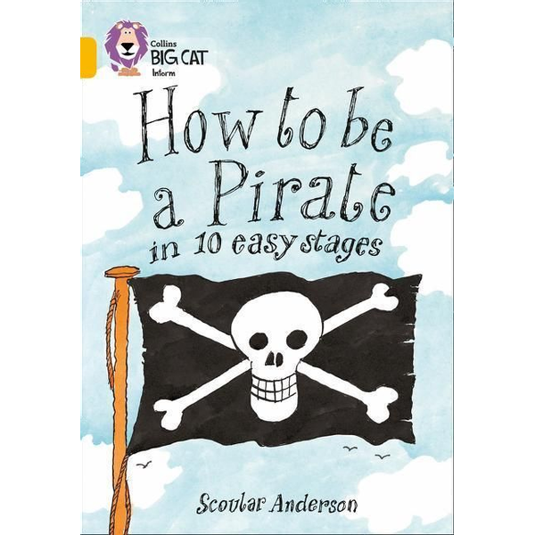 Anderson, Scoular - How to Be a Pirate in 10 Easy Stages