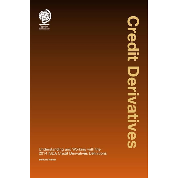 - Credit Derivatives: Understanding and Working with the 2014 Isda Credit Derivatives Definitions