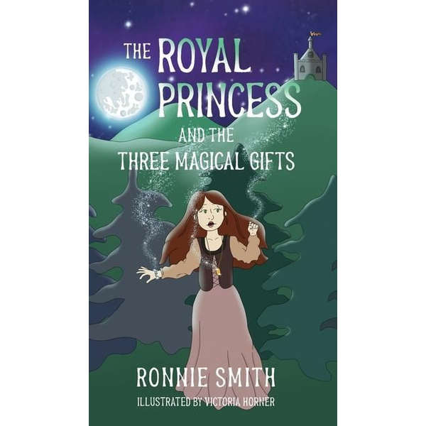Smith, Ronnie - The Royal Princess and the Three Magical Gifts