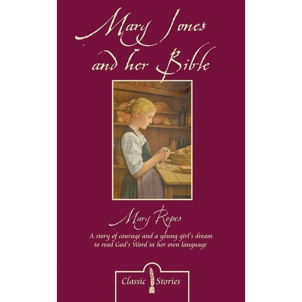 Ropes, Mary - Mary Jones and her Bible
