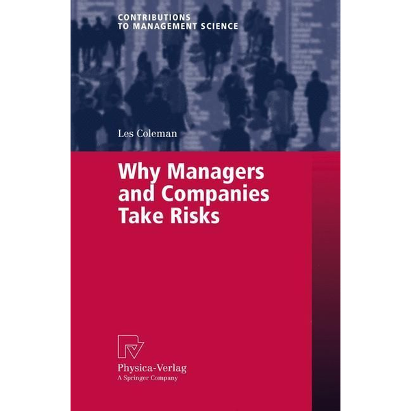 Les Coleman - Why Managers and Companies Take Risks