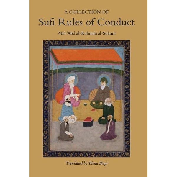 Al-Sulami, Abu 'abd Al - A Collection of Sufi Rules of Conduct