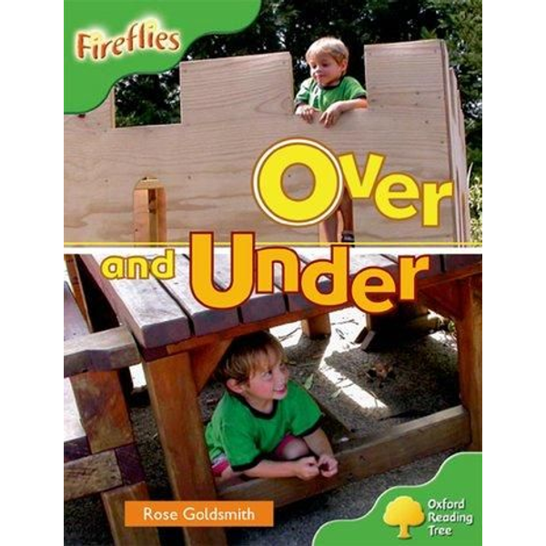 Goldsmith, Rose - Oxford Reading Tree: Level 2: Fireflies: Over and Under