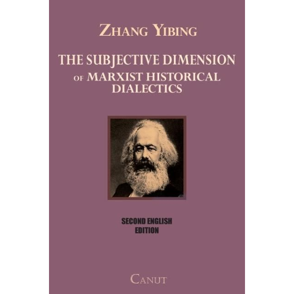 Yibing, Zhang - The Subjective Dimension of Marxist Historical Dialectics