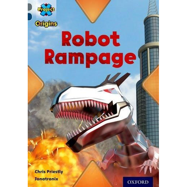 Priestly, Chris - Project X Origins: Grey Book Band, Oxford Level 14: Behind the Scenes: Robot Rampage