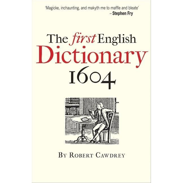 Cawdrey, Robert - The First English Dictionary 1604