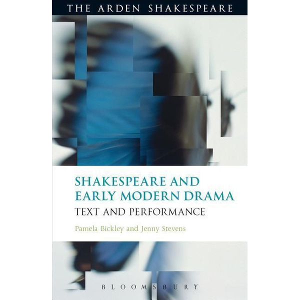 Bickley, Dr. Pamela (The English Association) - ISBN Shakespeare and Early Modern Drama (Text and Performance)