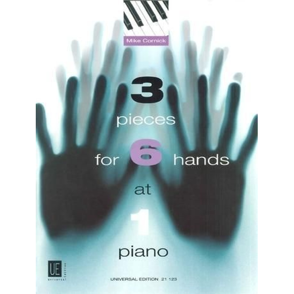 Cornick, Mike - 3 Pieces for 6 Hands at 1 Piano