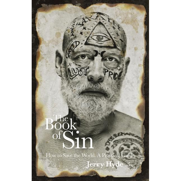 Hyde, Jerry - The Book of Sin: How to Save the World - A Practical Guide