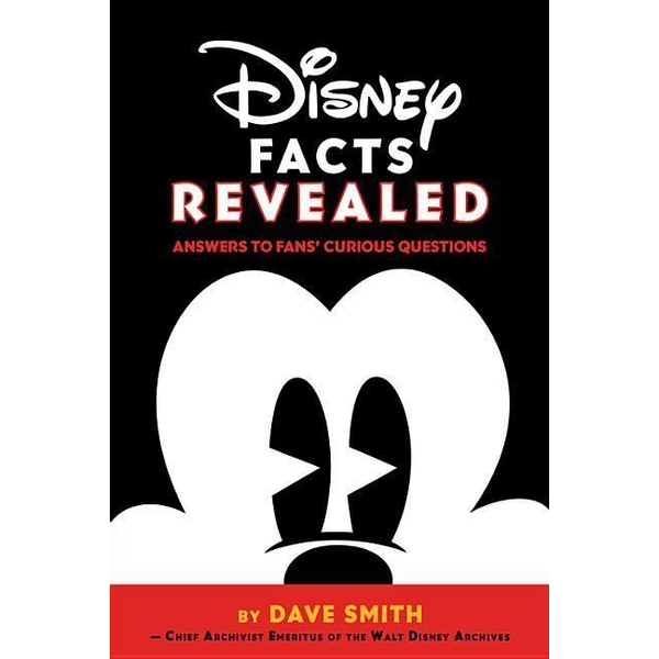 Smith, Dave - Disney Facts Revealed: Answers to Fans' Curious Questions