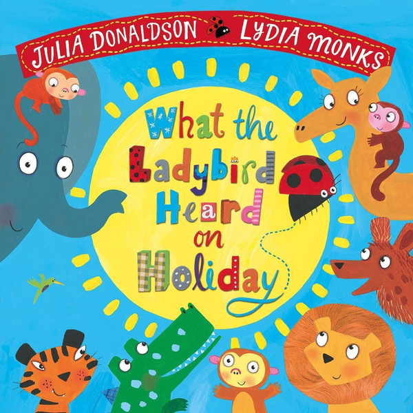 Donaldson, Julia - ISBN What the Ladybird Heard on Holiday book English Paperback 32 pages