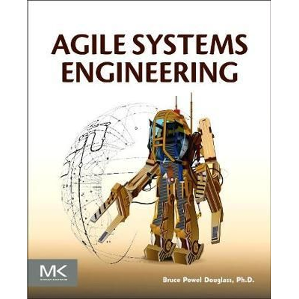 Douglass, Bruce - Agile Systems Engineering