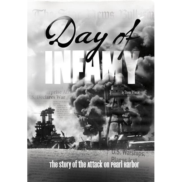 Otfinoski, Steven - Day of Infamy: The Story of the Attack on Pearl Harbor